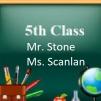 G. 5th Class Mr. Stone / Ms. Scanlan